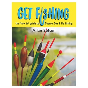 Get Fishing : The 'How to' Guide to Coarse, Sea & Fly Fishing Book